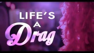 Life's A Drag Documentary