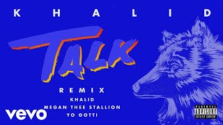 Khalid, Megan Thee Stallion, Yo Gotti   Talk REMIX (Audio)