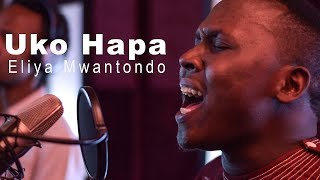 Uko Hapa - Eliya Mwantondo (OFFICIAL VIDEO)