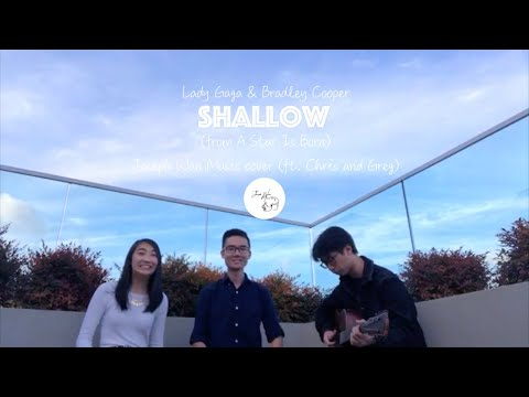 Lady Gaga & Bradley Cooper - Shallow(A Star Is Born) | Cover (ft. Chris and Greg) | Joseph Wan Music