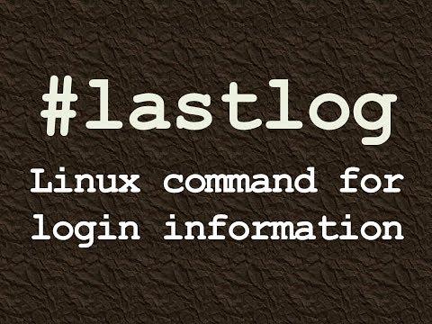 lastlog : Linux command for login information logs