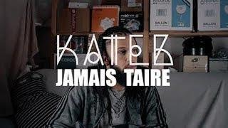 🌍KATEB - JAMAIS TAIRE