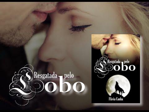 Booktrailer   Resgatada pelo Lobo