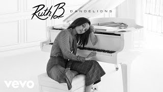 Ruth B.   Dandelions (Audio)