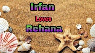 """"""" Irfan loves Rehana"""" name Whatsapp status....   Tu Mera hai Sanam female version   """