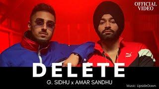 DELETE (Official Video) | G. Sidhu | Amar Sandhu | UpsideDown | Fateh DOE | Latest Punjabi Song 2019