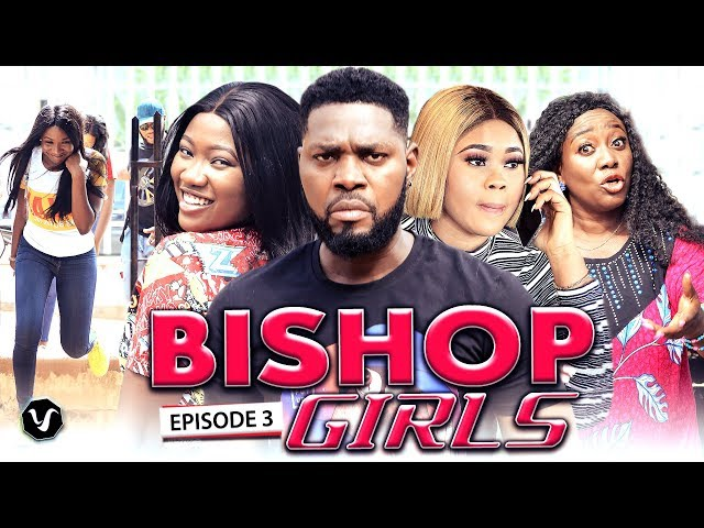 THE BISHOP GIRLS CHAPTER 3-NEW HIT MOVIE/2020 LATEST NOLLYWOOD MOVIE