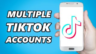 How to Add Multiple Accounts on your TikTok (2021 UPDATE)