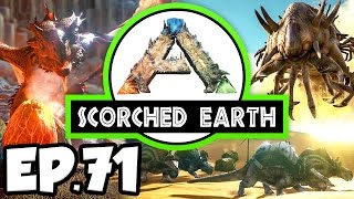 ARK: Scorched Earth Ep.71 - BURNING DINOSAURS & BAD LUCK!!! (Modded Dinosaurs Gameplay)