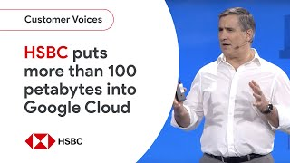 HSBC's Journey To Google Cloud Platform