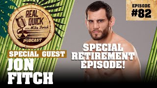 #82 Jon Fitch (Retirement Special) | Real Quick With Mike Swick Podcast