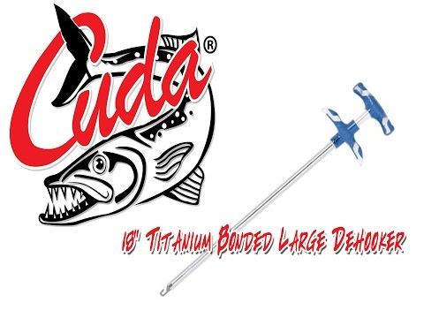 Inventive Fishing Gear Review: Cuda Brand 18″ Titanium Bonded Large Dehooker
