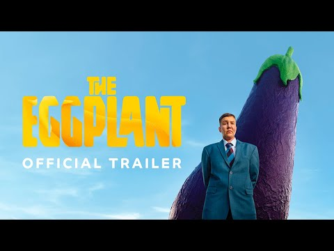 , title : 'The Eggplant | Official Release Trailer