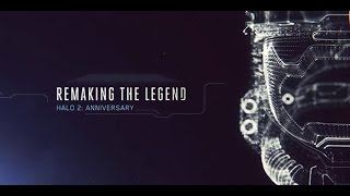 Halo 2 Anniversary: Remaking the Legend