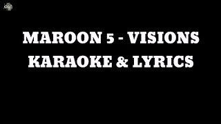 Maroon 5 - Visions - Karaoke With Lyrics