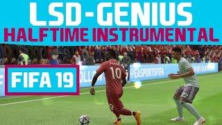 [FIFA19] Halftime Instrumental: LSD   Genius