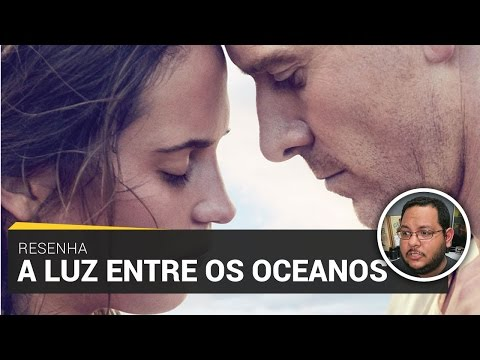 A LUZ ENTRE OCEANOS (The Light Between Oceans, 2016) | Crítica