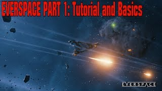 Everspace Part 1: Tutorial and Basics