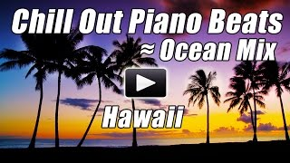 CHILL OUT PIANO Music Instrumental Relax Romantic Songs Synth Beats Soft Calm Relaxing Soothing Spa
