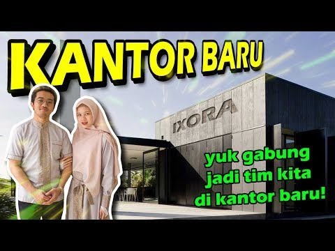 LIAT KANTOR BARU IXORA MEIRA! Yuk Gabung Jadi Tim Kita!!