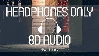 Nav   Lonely (8D AUDIO) (USE HEADPHONES)