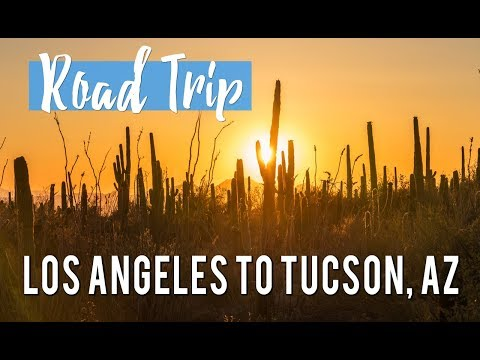 Los Angeles to Tucson, Arizona – 1 Day Road Trip