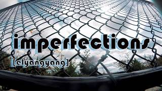 ELYANGYANG | Imperfections - FPV Freestyle | Mountainside High School
