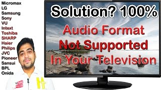 Unsupported Audio Format in Television in HD Movies and Videos    Proper Solution    Hindi