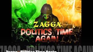 Zagga - Politics Time Again | BigLaugh Music | Feb 2016 | 🔥🔥 @DEEJFRESH