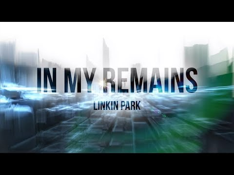 In My Remains (Lyric Video) - Linkin Park