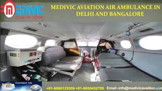 Now Get Cut-Price Medivic Air Ambulance in Delhi and Bangalore