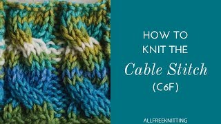 How to Knit the Cable Stitch (C6F)
