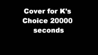 K's Choice 20 000 seconds cover