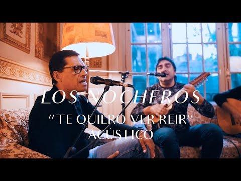 Los Nocheros video Te quiero ver reír - CMTV Acústico 2019
