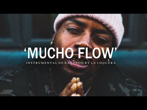 MUCHO FLOW - BASE DE RAP / HIP HOP INSTRUMENTAL USO LIBRE (PROD BY LA LOQUERA 2019)