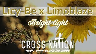 Licy-Be -  Bright Light feat Limoblaze