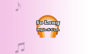 Diplo   So Long Feat Cam (lyric Video)