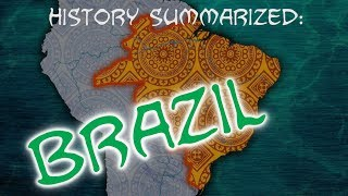 History Summarized: Brazil