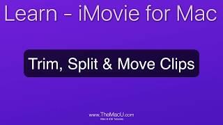 iMovie Tutorial - Trim, Split & Move Clips