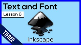 Inkscape Lesson 6 - Text and Fonts