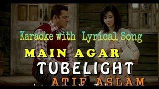 Main Agar Tubelight Full Karaoke with lyrical Song