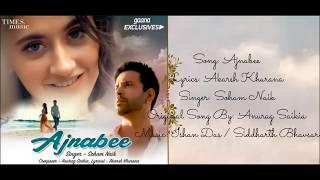 """""""AJNABEE"""" Full Song With Lyrics Soham Naik   - YouTube"""