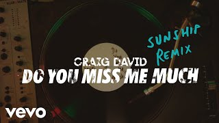 Craig David   Do You Miss Me Much (Sunship Remix) [Audio]