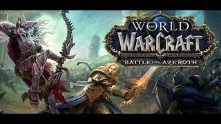 Battle for Azeroth. First Impressions . & Chat.