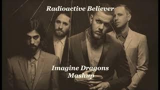 Radioactive Believer (Imagine Dragons Mashup)