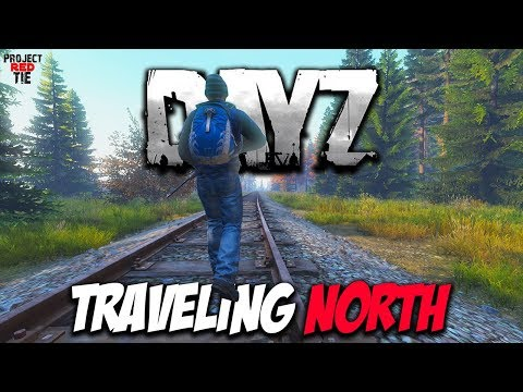DayZ 1.02 - Traveling North..