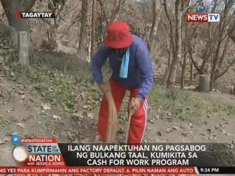 SONA: Ilang naapektuhan ng pagsabog ng Bulkang Taal, kumikita sa Cash-for-Work Program
