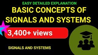 Signals and Systems Basic Concepts Part 1 Simple To Understand | Emmanuel Tutorials