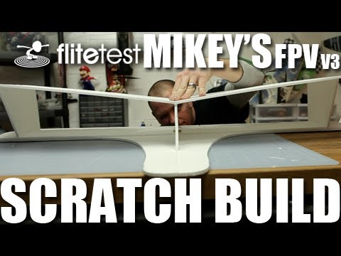 flite-test--mikeys-fpv-v3--scratch-build