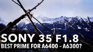 Sony 35 f1.8 Review - The BEST Prime Lens for the A6400 | A6300 | A6000?
